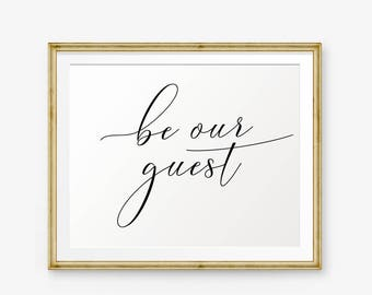 Be our guest, Guest Room printable, Welcome Sign, Bedroom Printable, Guest Bedroom Sign, Guest Room Art