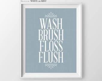 wash brush floss flush bathroom wall art washroom decor bathroom wall quotes bathroom prints washroom sign
