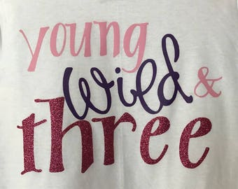 Young Wild & Three Toddler Shirt