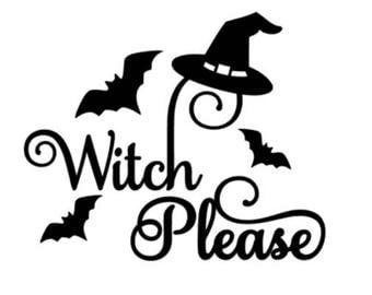 Witch please vinyl decal, halloween decals, pumpkind decals, witch, halloween, happy halloween, Yeti decal, laptop decal, vinyl decal