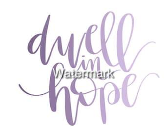 Dwell in hope print