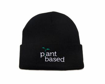Plant Based Beanie, Plant Based Hat, Plant Based, Vegan Gift, Vegan, Vegetarian, Embroidered Beanie, Beanies with Words