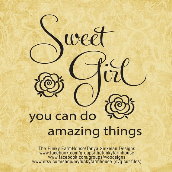 "SVG & PNG - ""Sweet Girl ...you can do amazing things """