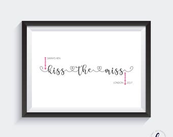 Kiss the Miss - Hen Party keepsake - kiss the miss goodbye A4 print