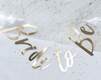 Bride to Be Bunting Banner in Gold foil - Wedding, Hen Party, I Do Crew