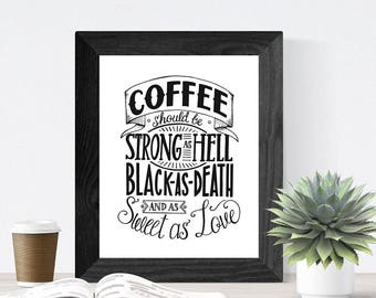 Hand Lettered Quote Wall Art, Art Print, Home or Office Decor // Coffee Should be Strong As Hell, Black as Death and as Sweet as Love