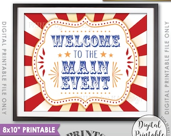 "Welcome to the Main Event Carnival Theme Birthday Welcome to the Circus Welcome Sign, Circus Theme Party, 8x10"" Printable Instant Download"