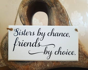 Sister Plaque, Sister Sign, Sisters By Chance Friends By Choice, Shabby Chic Sign, Gift For The Home, Gift For Sister