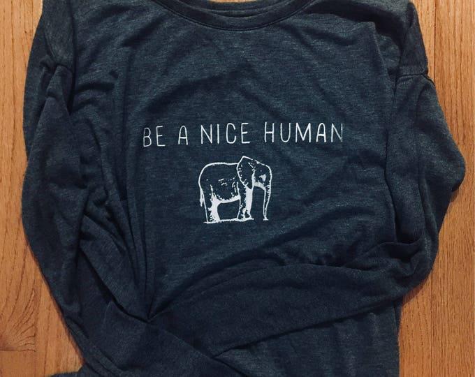 BE A NICE HUMAN Long-Sleeved Elephant Shirt
