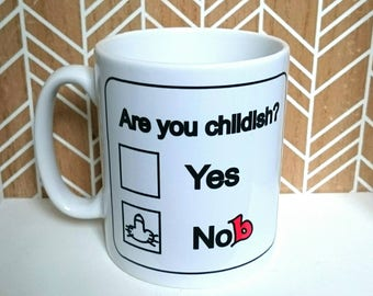 Are you Childish Mug - funny witty - New