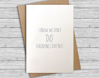 Valentine's Day Card, I know we don't do Valentine's day, funny valentine's day card, card for husband, wife, boyfriend, girlfriend