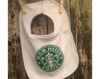 "Baby Bib ""Mom Needs Coffee"" or ""Dad"" Starbucks funny parody baby bibs. Shipped Free with other item in cart [baby gift idea, gifts under 10]"