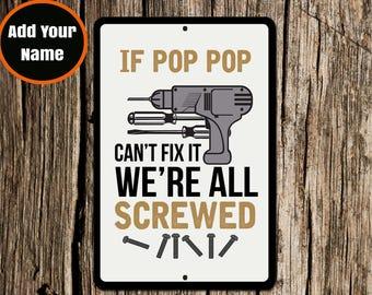 Pop Pop Sign, If Pop Pop Can't Fix it, Aluminium Sign, Metal Sign, Gift for Pop Pop, Pop Pop, Pop Pop Christmas, Funny Pop Pop Sign, Dad