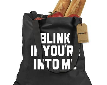 Blink If You're Into Me Shopping Tote Bag