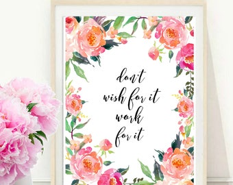 Don't Wish for It, Work for It, Printable Art, Inspirational Print, Typography Quote, Motivational Poster, Wall Decor, instant download