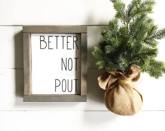 Better Not Pout, Christmas Sign, Funny Christmas Sign, Christmas Decor