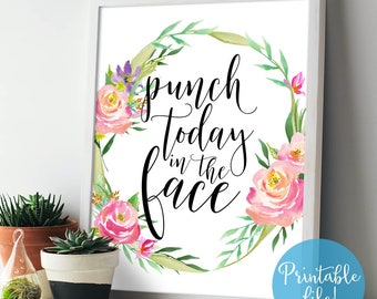 Floral Bedroom Wall Art, Punch Today in the Face Printable Art, Funny Kitchen Printable, Funny Quote Art Print, Gift for Friend