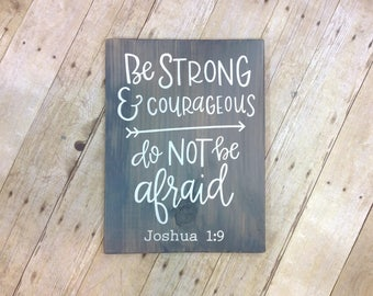 Joshua 1:9 be strong and courageous do not be afraid. Bible verse, wood sign, nursery decor, handpainted