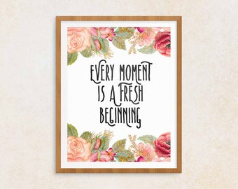Encouragement Gift Every Moment Is a Fresh Beginning | Achieve Quotes, Immediate Download, Printable Poster, Inspiring Saying