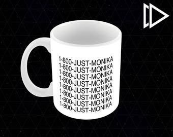 1 800 Just Monika Doki Doki Literature Club - 11oz Coffee Mug