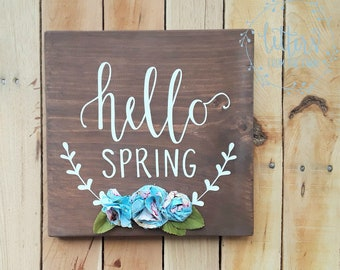 Hello Spring, Hello Spring Sign, Wooden Sign with Fabric Flowers, Spring Decor, Spring Signs