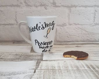 Personalised Mug-Prosecco/Gin/Vodka Made me do it!! -