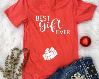 Best GIFT Ever, Christmas Pregnancy Announcement, maternity preggo, preggers, pregnant shirt, expecting baby, bump Present, Christmas shirt
