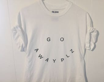 Go Away Plz t-shirt