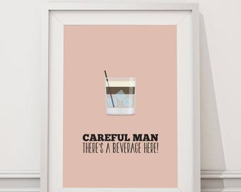 The Big Lebowski - Careful Man, There's a Beverage Here Quote Minimal Style Poster Print