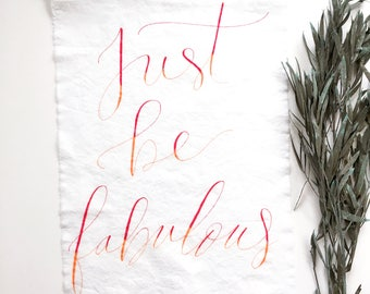 FABRIC just be fabulous sign, tapestry, textile art, rustic, hand lettered, gift, home decor, farmhouse, moms, dads, grads