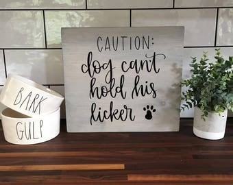 Caution Dog Can't Hold His Licker - Wood Sign