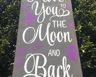 I love you to the moon and back ...12x24 hand painted wood sign