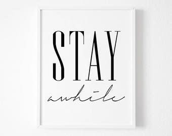Stay Awhile ,Printable Poster , Inspirational Poster ,Affiche scandinave ,Printable Poster ,Stay Awhile Print, Instant Download, Typography