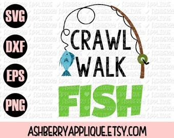 Crawl Walk Fish SVG/DXF Cut File - Instant Download - Vector Clipart - Iron On Shirt Decal - Cricut - Silhouette - Country - Fishing Buddy