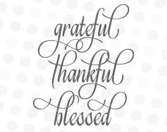 Grateful Thankful Blessed Svg - Thankful Svg - Script Font Svg - Home Decor Sign Svg - Svg for Cricut - Svg Designs