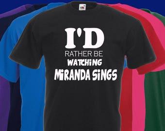 I'd rather be watching Miranda Sings joke Slogan t-shirt