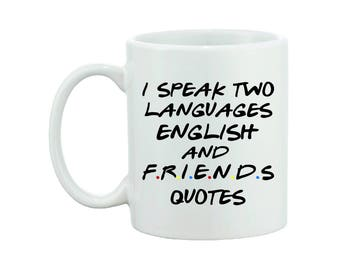 I Speak Two Languages - Friends Inspired - Funny Quote - Mug Gift - FREE UK SHIPPING