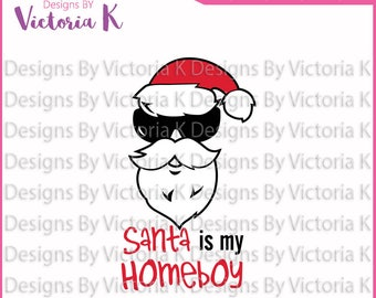 Santa is my homeboy, Christmas svg, SVG, DXF Cut Files, Cricut Design Space, Vinyl Cut File