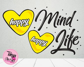 Happy mind Happy life SVG cut file for Cricut and Silhouette cutting machines Quote SVG Unique Font