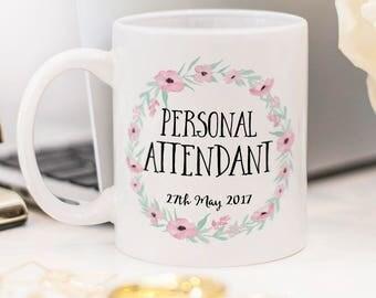 Personal Attendant mug, beautiful wedding gift!