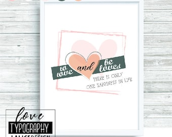 Love Quote Nursery printable wall art - That is only one happiness in life - to love and be loved
