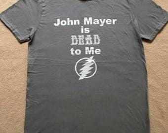 John Mayer is Dead to Me Short Sleeve T-shirt