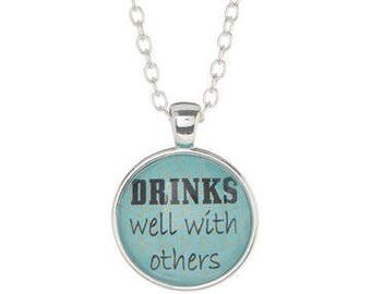 Drinks well with others pendant necklace
