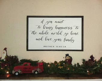 Mother Teresa quote framed farmhouse sign-if you want to bring happiness to the world-wood sign saying-farmhouse-rustic decor-sign-family