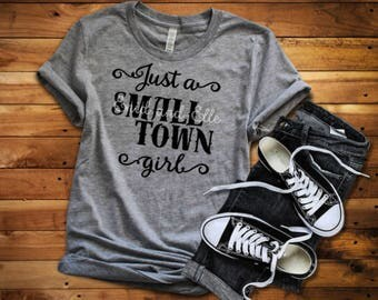Just a small town girl shirt, Just a small town girl t-shirt, Small town girl shirt, Small town girl t-shirt, Summer shirt, Girl shirt