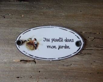 """Tag metal """"I planted in my garden"""" 6.5 cm x 3.5 cm"""