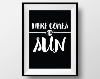 Here comes the sun, Wall Art, Quote Poster, Song Lyrics,  Home Decor, Home, Family