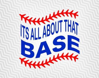 Baseball Svg, All about that Base, Cutout, Cricut, Silhouette Cameo, die cut, instant download, Digital Cut, Print Files, Svg Files