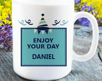 Enjoy Your Day Unsurpassed Birthday Mug Recipient's Name Printed On It