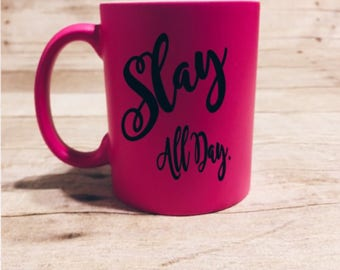 Slay all day mug, gift ideas, funny coffee mugs